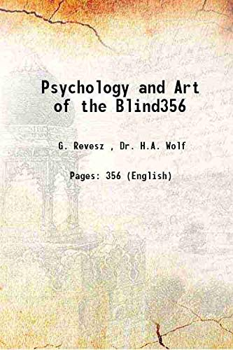 Psychology and Art of the Blind356 1950: G. Revesz ,