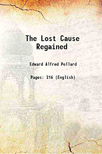 9789333670579: The Lost Cause Regained 1868 [Hardcover]
