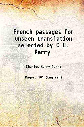 French passages for unseen translation selected by: Charles Henry Parry