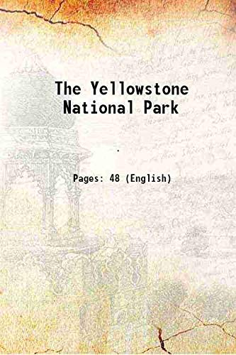 9789333671903: The Yellowstone National Park 1883 [Hardcover]