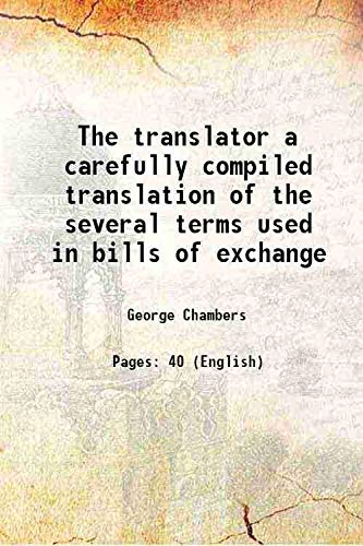 9789333672825: The translator a carefully compiled translation of the several terms used in bills of exchange 1864 [Hardcover]