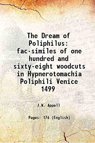 The Dream of Poliphilus fac-similes of one: J.W. Appell