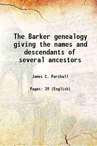 9789333679701: The Barker genealogy giving the names and descendants of several ancestors 1897 [Hardcover]