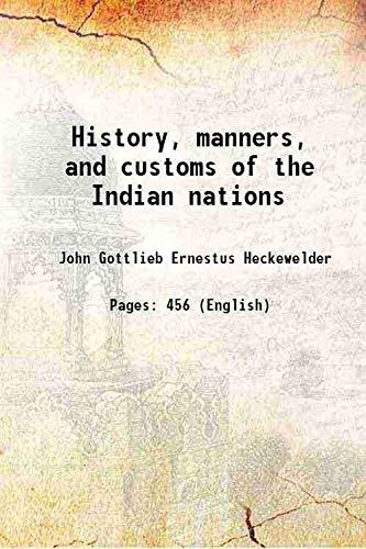 9789333681612: History, manners, and customs of the Indian nations [Hardcover]