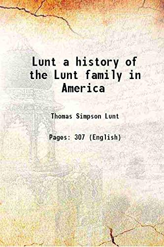 9789333682251: Lunt A History Of The Lunt Family In America [Hardcover]