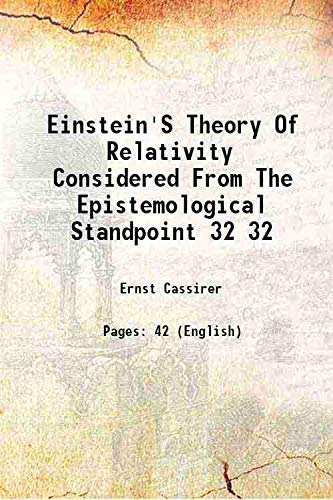 9789333682695: EINSTEIN'S THEORY OF RELATIVITY CONSIDERED FROM THE EPISTEMOLOGICAL STANDPOINT Vol: 32 1922 [Hardcover]