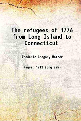 The refugees of 1776 from Long Island: Frederic Gregory Mather