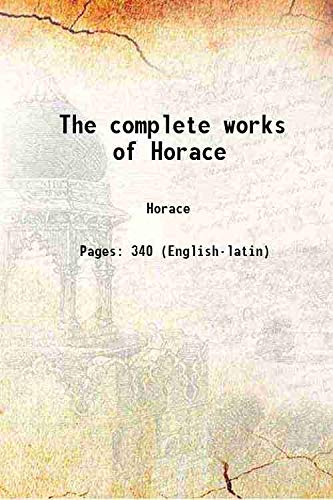 9789333687317: The complete works of Horace 1894 [Hardcover]