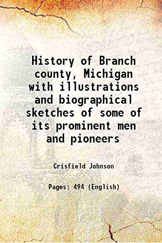 History of Branch county, Michigan with illustrations: Crisfield Johnson