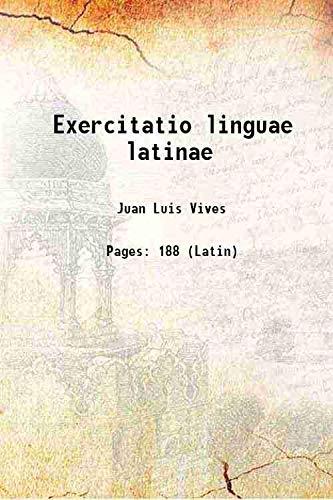 Exercitatio linguae latinae 1553 [Hardcover]: Juan Luis Vives