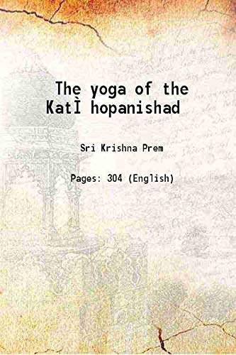 The yoga of the Kathopanishad [Hardcover]: Sri Krishna Prem