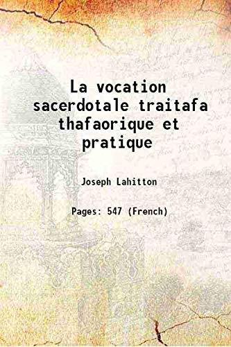 La vocation sacerdotale traitafa thafaorique et pratique: Joseph Lahitton