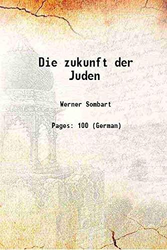 Die zukunft der Juden 1912 [Hardcover]: Werner Sombart