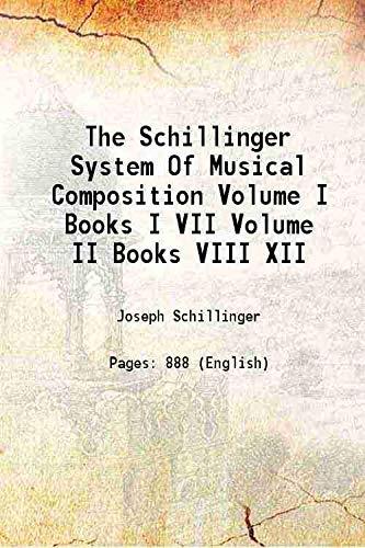 The Schillinger System Of Musical Composition Volume: Joseph Schillinger