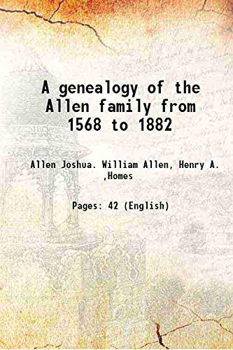 9789333697750: A genealogy of the Allen family from 1568 to 1882 1882 [Hardcover]