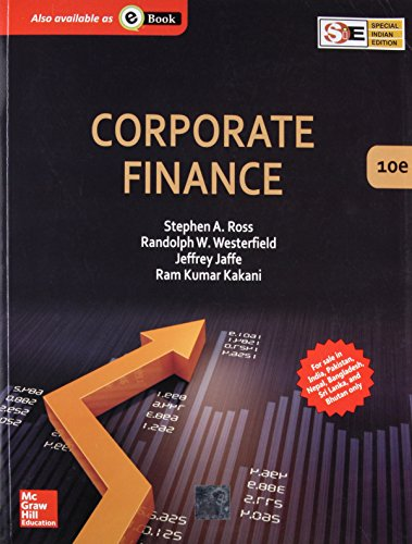 Corporate Finance (Tenth Edition): Jeffrey Jaffe,Ram Kumar Kakani,Randolph W Westerfield,Stephen A....