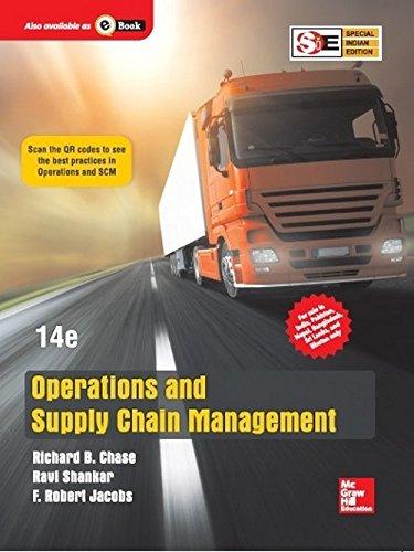 Operations and Supply Chain Management (Fourteenth Edition): F. Robert Jacobs,Ravi Shankar,Richard ...
