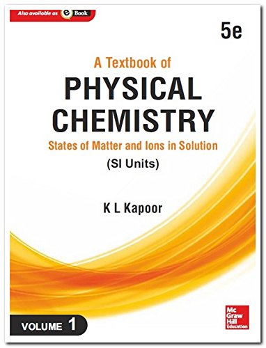 A Textbook of Physical Chemistry: States of: K.L. Kapoor