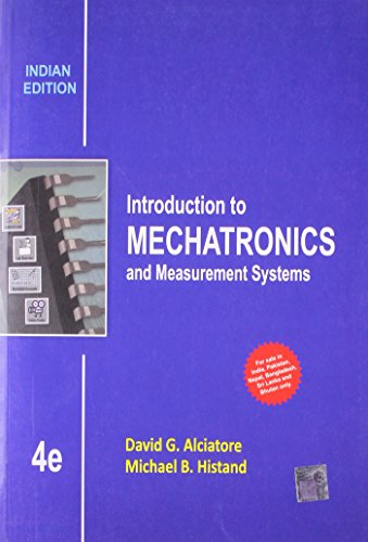 Introduction to Mechatronics and Measurement Systems (Fourth: David G. Alciatore,Michael