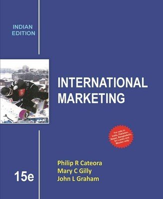 International Marketing, Fifteenth Edition: John L. Graham,Mary C. Gilly,Philip R. Cateora