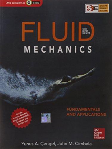 Fluid Mechanics: Fundamentals and Applications (SIE): John M. Cimbala,Yunus A. Cengel