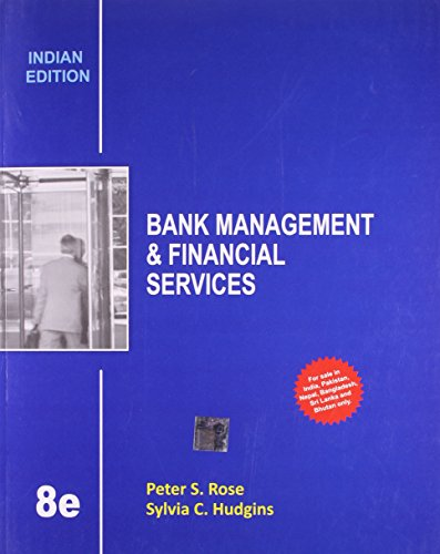 Bank Management & Financial Services, Eighth Edition (Indian Edition): Peter S. Rose,Sylvia C. ...