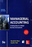 Managerial Accounting: Creating Value in a Global Business Environment (Ninth Edition): David E. ...