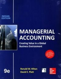 Managerial Accounting: Creating Value in a Global: David E. Platt,Ronald