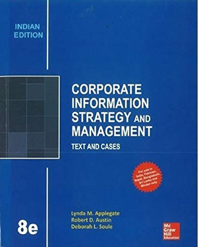 Corporate Information Strategy and Management: Text and Cases (Eighth Edition): Deborah L. Soule,...