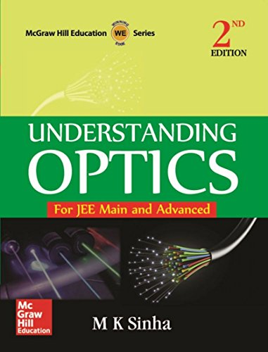 Understanding Optics for JEE Main and Advanced (Second Edition): M.K. Sinha