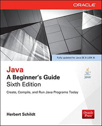 Java: A Beginner`s Guide (Sixth Edition): Herbert Schildt