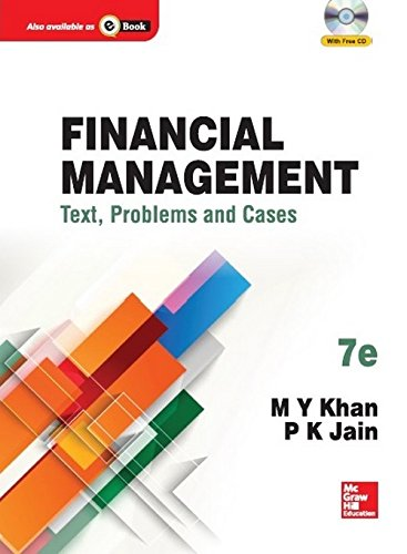 Financial Management: Text Problems And Cases, 7Th: M. Y. Khan