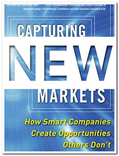 9789339218003: CAPTURING NEW MARKETS: HOW SMART COMPANIES CREATE OPPORTUNITIES OTHERS DON'T