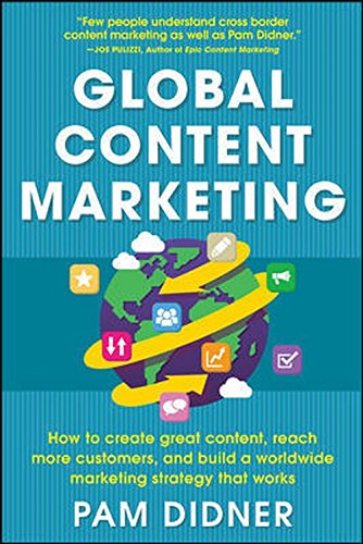 9789339218485: Global Content Marketing: How to Create Great Content, Reach More Customers, and Build a Worldwide Marketing Strategy that Works