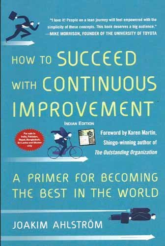 9789339219475: How To Succeed With Continuous Improvement: A Primer For Becoming The Best In The World