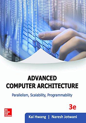 Advance Computer Architecture: Parallelism, Scalability, Programmability, 3: Jotwani, Kai Hwang
