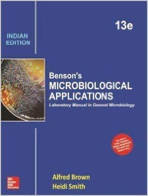 Benson's Microbiological Applications: Laboratory Manual in General: Brown, Alfred
