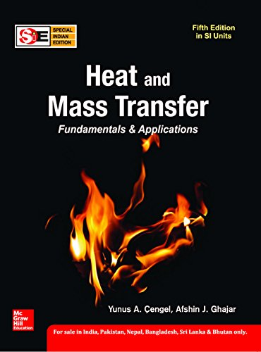 Heat And Mass Transfer: Fundamentals And Applications: Yunus A Cengel