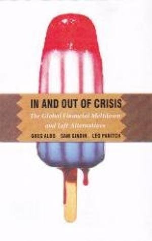 9789350020555: In and Out of Crisis; The Global Financial Meltdown and Left Alternatives