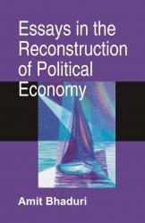 Essays in the Reconstruction of Political Economy: Amit Bhaduri