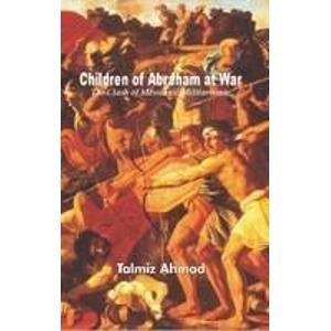 Children of Abraham at War: The Clash of Messianic Militarisms: Talmiz Ahmad