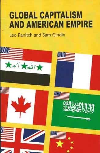 Global Capitalism and American Empire: Leo Panitch,Sam Gindin