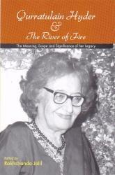 Qurratulain Hyder and The River of Fire: Rakhshanda Jalil