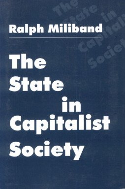 The State in Capitalist Society: Ralph Miliband