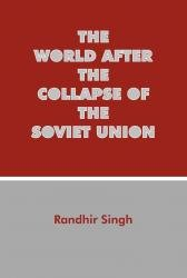 The World After the Collapse of the Soviet Union: Randhir Singh