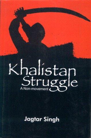 Khalistan Struggle: A Non Movement: Jagtar Singh