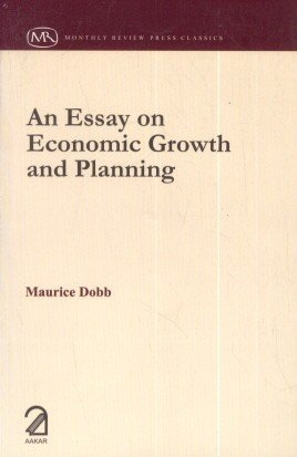 An Essay on Economic Growth and Planning: Maurice Dobb