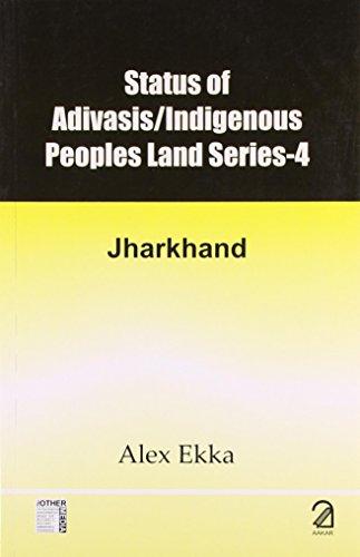 Status of Adivasis/Indigenous People Land Series -: Alex Ekka