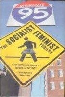 The Socialist Feminist Project : A Contemporary: Edited by Nancy