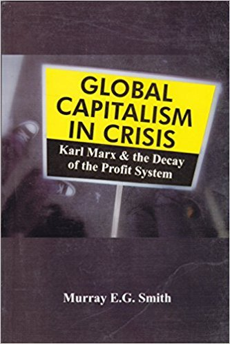 9789350021743: Global Capitalism in Crisis Karl Marx and the Decay of the Profit System